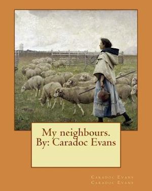 Bog, paperback My Neighbours. by af Caradoc Evans Caradoc Evans