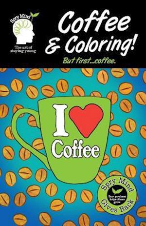 Bog, paperback Coffee and Coloring! But First Coffee... af Spry Mind, Scott a. Cuzzo