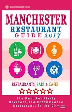 Bog, paperback Manchester Restaurant Guide 2017 af Dierks S. Bernard