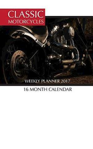 Bog, paperback Classic Motorcycles Weekly Planner 2017 af David Mann