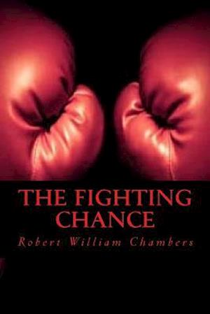 Bog, paperback The Fighting Chance af Robert William Chambers