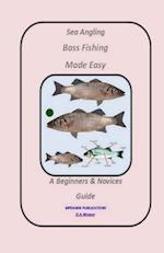 Sea Angling Bass Fishing Made Easy