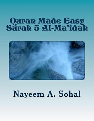 Bog, paperback Quran Made Easy - Surah 5 Al-Ma'idah af Nayeem a. Sohal