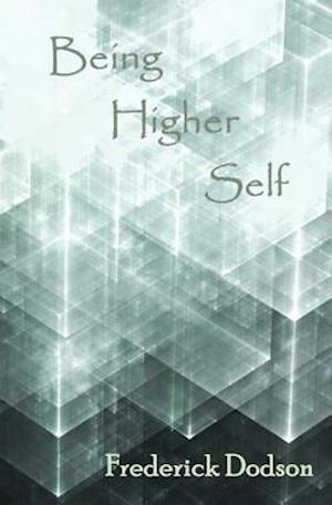 Bog, paperback Being Higher Self af Frederick Dodson
