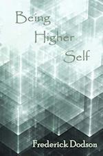 Being Higher Self af Frederick Dodson
