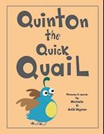 Quinton the Quick Quail