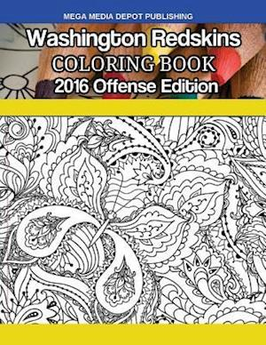 Bog, paperback Washington Redskins 2016 Offense Coloring Book af Mega Media Depot