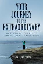 Your Journey to the Extraordinary