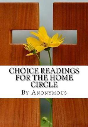 Bog, paperback Choice Readings for the Home Circle af By Anonymous, Ellen Gould Harmon White