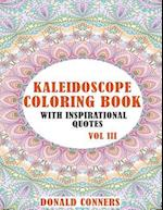 Kaleidoscope Coloring Book with Inspirational Quotes Vol III
