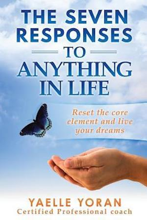 Bog, paperback The Seven Responses to Anything in Life af Yaelle Yoran