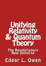 Unifying Relativity & Quantum Theory