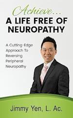 Achieve... a Life Free of Neuropathy