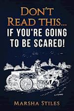 Don't Read This... If You're Going to Be Scared