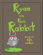 Ryan the Rare Rabbit