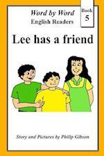Lee Has a Friend