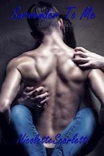 Surrender to Me af Nicolette Scarletti