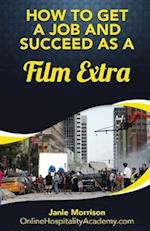 How to Get a Job and Succeed as a Film Extra