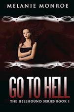 Go to Hell af Melanie Monroe