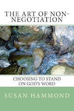 The Art of Non-Negotiation