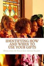 Identifying How and When to Use Your Gifts