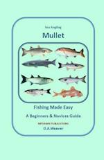Sea Angling Mullet Fishing Made Easy