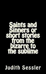Saints and Sinners or Short Stories from the Bizarre to the Sublime af Judith Sessler
