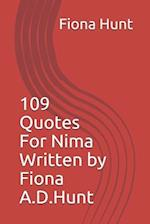 109 Quotes for Nima Written by Fiona.A.D.Hunt