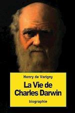 La Vie de Charles Darwin