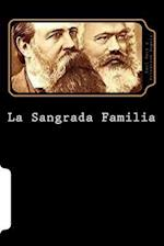 La Sangrada Familia (Spanish Edition) af Karl Marx y. Friedrich Engels