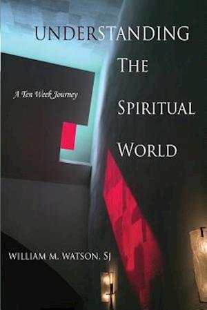 Bog, paperback Understanding the Spiritual World af William M. Watson Sj
