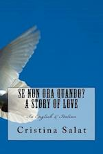 Se Non Ora Quando? a Story of Love