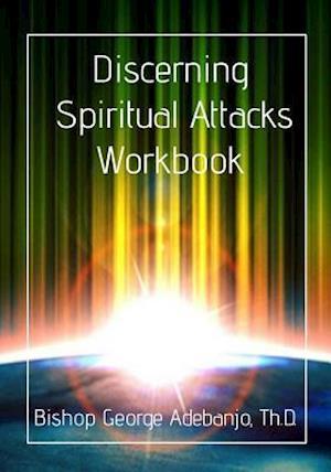 Discerning Spiritual Attacks Workbook