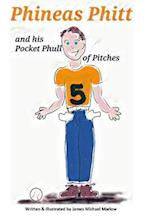 Phineas Phitt and His Pocket Phull of Pitches
