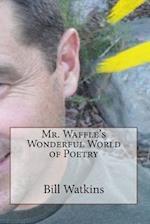 Mr. Waffle's Wonderful World of Poetry
