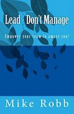 Lead - Don't Manage