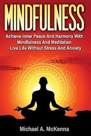 Bog, paperback Mindfulness af Michael a. McKenna