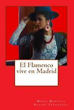 El Flamenco Vive En Madrid