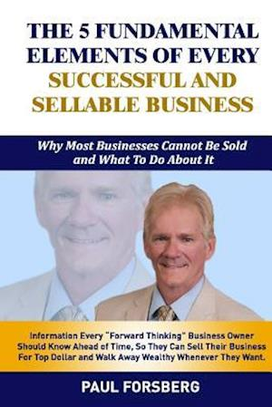 Bog, paperback The 5 Fundamental Elements of Every Successful and Sellable Business af MR Paul Forsberg