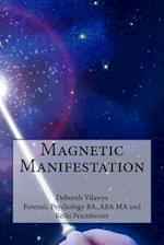 Magnetic Manifestation