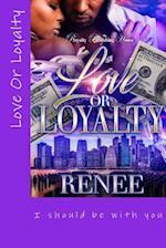 Love or Loyalty