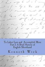 To Labor Less and Accomplish More Part 1