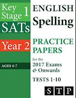 Ks1 Sats English Spelling Practice Papers for the 2017 Exams & Onwards Tests 1-10 (Year 2