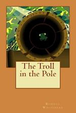 The Troll in the Pole