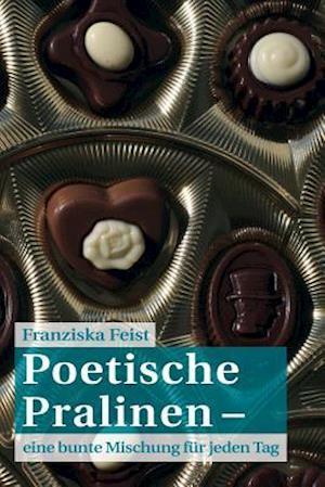 Bog, paperback Poetische Pralinen af Franziska Feist