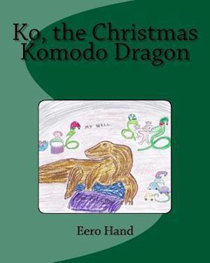 Bog, paperback Ko, the Christmas Komodo Dragon af Eero Hand