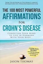 Affirmation the 100 Most Powerful Affirmations for Crohn's Disease 2 Amazing Affirmative Books Included for Healing & Healthy Eating