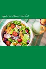 Vegetarian Recipes Notebook
