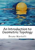An Introduction to Geometric Topology