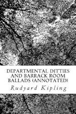 Departmental Ditties and Barrack Room Ballads (Annotated)